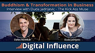 Buddhism, Transformation & Business – Interview with Duda Jadrijevic – The Kick Ass Muse